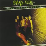 Dead Boys' Young, Loud and Snotty