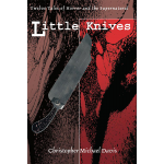 Little Knives, Twelve Tales of Horror and the Supernatural (2004)